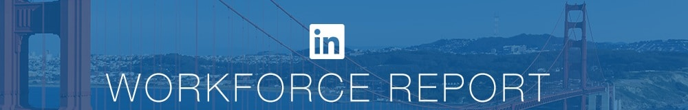 linkedin workforce report san francisco, bay area, silicon valley