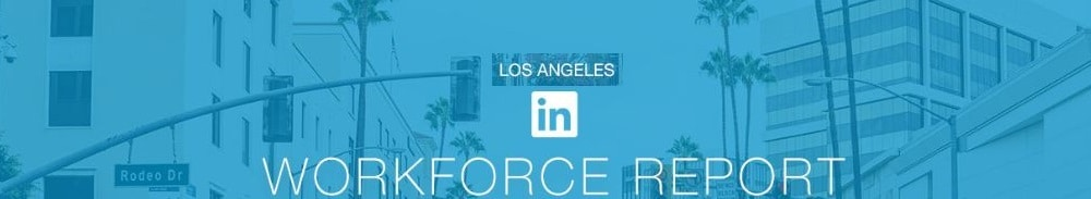 LinkedIn Workforce Report - Los Angeles